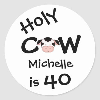 Personalized Holy Cow 40th Humorous Birthday Round Sticker