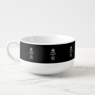 Personalized KEEP CALM AND Edit Text EASILY Soup Bowl With Handle