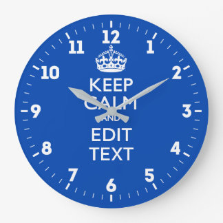 Personalized Keep Calm And Have Your Text on Blue Large Clock