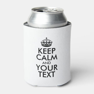 Personalized KEEP CALM and YOUR TEXT - black words Can Cooler
