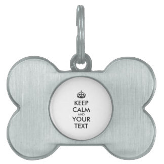 Personalized KEEP CALM and YOUR TEXT Pet Name Tag