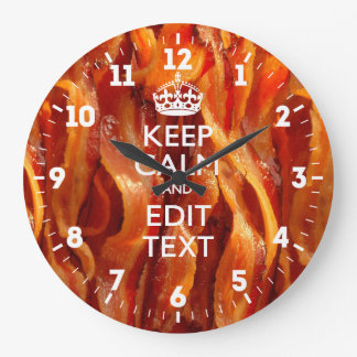 Personalized Keep Calm Have Your Text on Bacon Large Clock