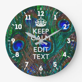 Personalized Keep Calm Your Text Peacock Style Large Clock