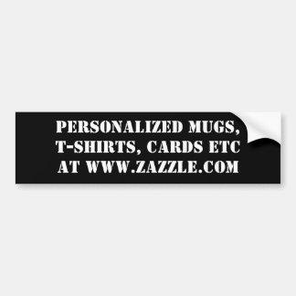PERSONALIZED MUGS, T-SHIRTS, CARDS ETCAT WWW.ZA... BUMPER STICKER