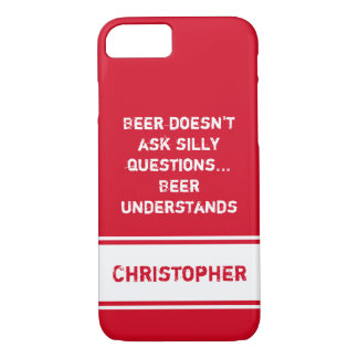 Personalized name male Red beer quote iPhone 8/7 Case