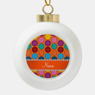 Personalized name orange rainbow buttons pattern ceramic ball ornament