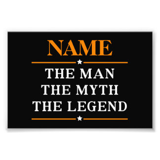 Personalized Name The Man The Myth The Legend Art Photo