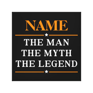Personalized Name The Man The Myth The Legend Canvas Print