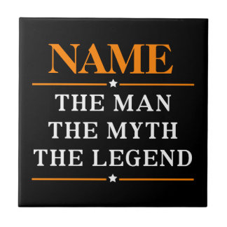 Personalized Name The Man The Myth The Legend Ceramic Tile