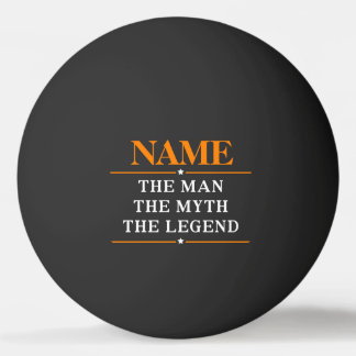Personalized Name The Man The Myth The Legend Ping Pong Ball