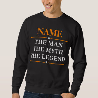 Personalized Name The Man The Myth The Legend Sweatshirt