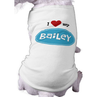 Personalized pet name Bailey Dog T-shirt