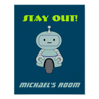 Personalized Stay Out Robot Poster