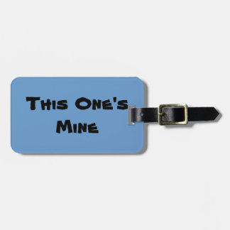 Personalized This One's Mine Luggage Tag