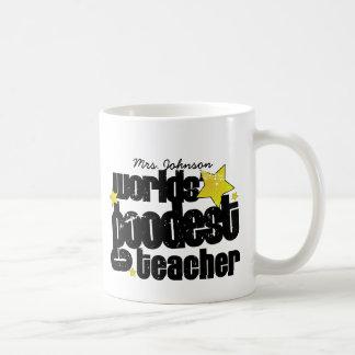 Personalized Worlds goodest teacher Coffee Mug