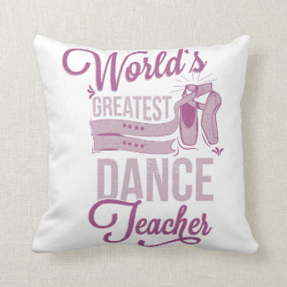 Personalized World's Greatest Dance Teacher Ballet Throw Pillow