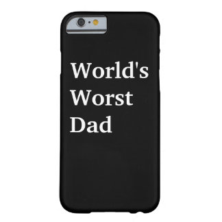Personalized World's Worst...Dad Black White Barely There iPhone 6 Case