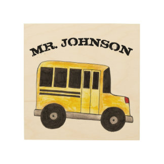 Personalized Yellow School Bus Driver Teacher Gift Wood Print