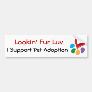 Pet Adoption_Heart-Paw_Lookin' Fur Luv Bumper Sticker