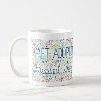 Pet Adoption is a Beautiful Thing Mug (YAH)