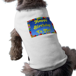 Pet Clothing Happy Birthday To Me