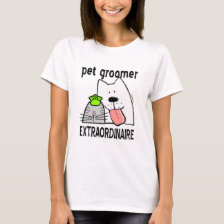 Pet Groomer Extraordinaire T-Shirt