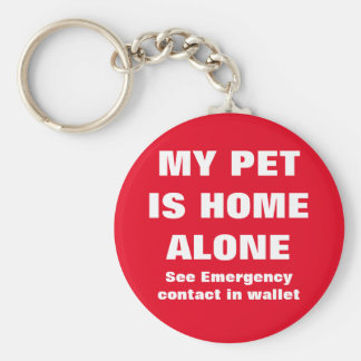 Pet Is Home Alone Emergency Pet Contact Alert Basic Round Button Key Ring