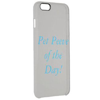 Pet Peeve of the Day phone case