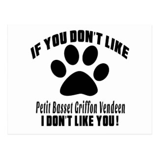 Petit Basset Griffon Vendeen Don't Like Designs Postcard