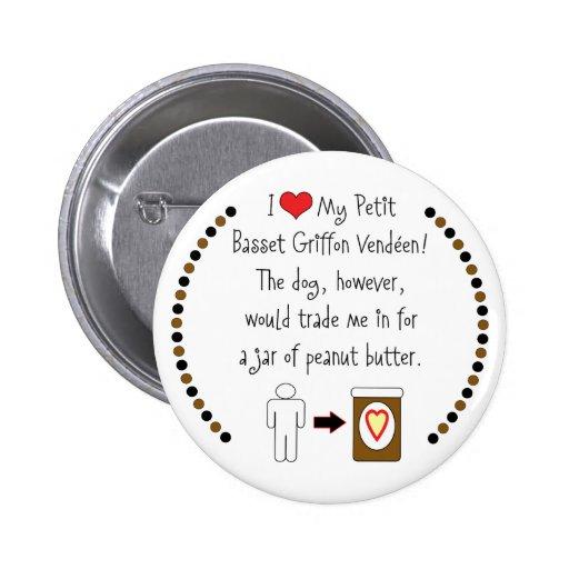 Petit Basset Griffon Vendéen Loves Peanut Butter Button