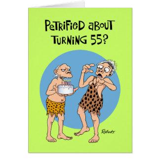 Petrified of 55th Birthday Greeting Card