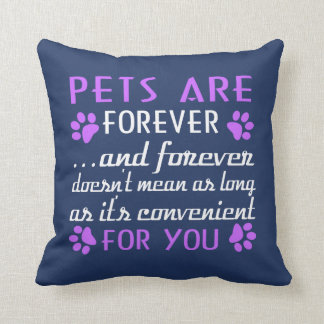 Pets Are Forever Cushion