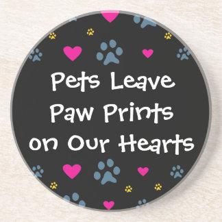 Pets Leave Paw Prints on Our Hearts Drink Coaster