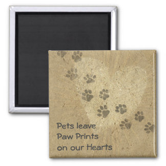 Pets leave Paw Prints on our Hearts Square Magnet