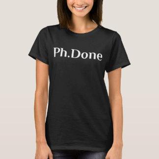 Ph.Done University Graduate Doctorate T-Shirt