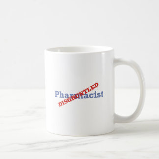 Pharmacist / Disgruntled Coffee Mug