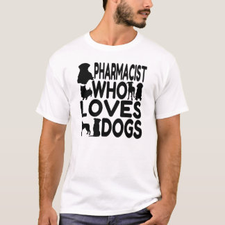 Pharmacist Who Loves Dogs T-Shirt