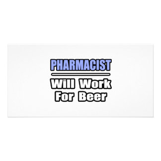 Pharmacist...Will Work For Beer Personalized Photo Card