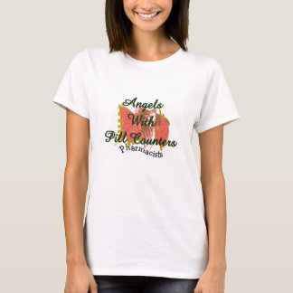 """Pharmacists """"Angels With Pill Counters"""" T-Shirt"""