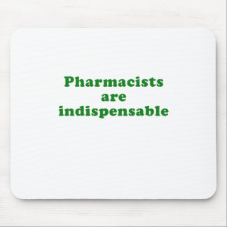 Pharmacists are Indispensable Mouse Pad
