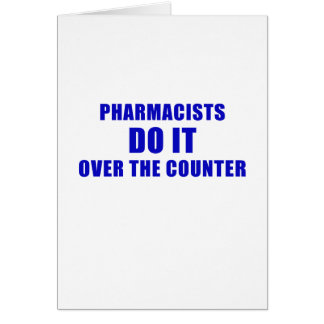 Pharmacists Do It Over the Counter Card