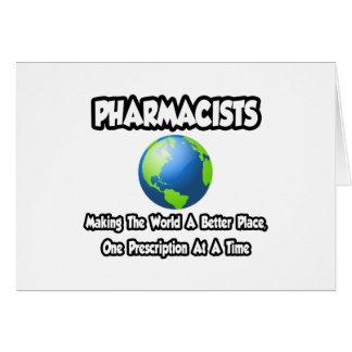 Pharmacists...Making the World a Better Place Card
