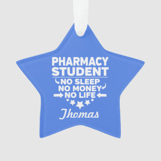 Pharmacy College Student No Life or Money Ornament