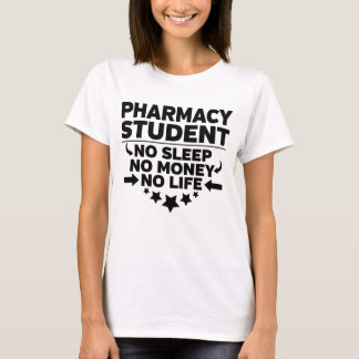 Pharmacy College Student No Life or Money T-Shirt