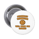 Pharmacy Technician .. Will Work for Cookies Pinback Button