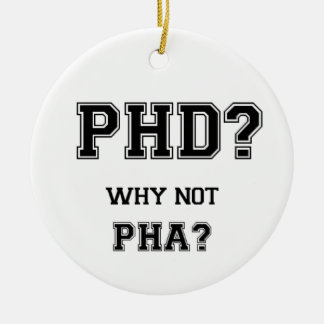 PhD? Why not PhA? High expectations Asian Father Ceramic Ornament