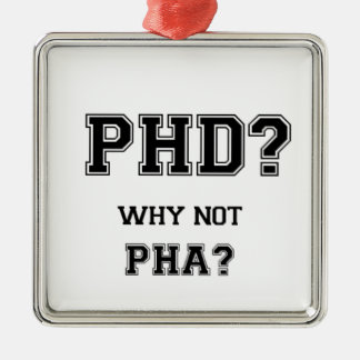 PhD? Why not PhA? High expectations Asian Father Metal Ornament