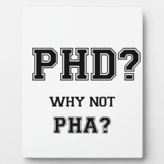PhD? Why not PhA? High expectations Asian Father Plaque