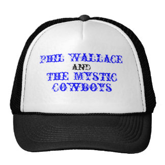 Phil Wallace and The Mystic Cowboys Trucker Hat