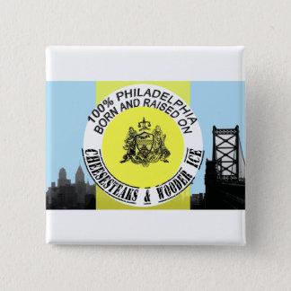 Philadelphia born and raised 15 cm square badge
